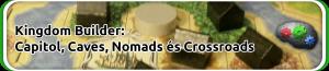 Kingdom Builder: Capitol, Caves, Nomads és Crossroads
