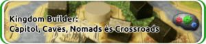 Kingdom Builder: Capitol, Caves, Nomads és Crossroads